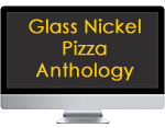 Glass Nickel Pizza Anthology